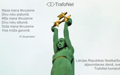 Latvijas Republikas Neatkarības atjaunošanas dienā, sveic TrafoNet komanda!