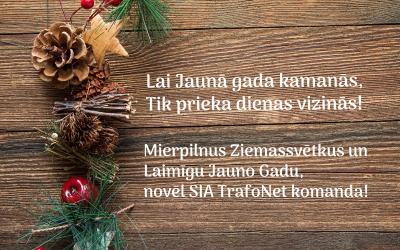 Priecīgus Ziemassvētkus un Laimīgu Jauno Gadu, novēl SIA TrafoNet komanda!